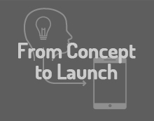 Concept to Launch